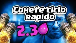 EL MAZO DE COHETE CICLO RÁPIDO, ¡2.3 ELIXIR! | Malcaide Clash Royale