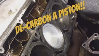 Cleaning Carbon Deposits off of Piston Tops / Easy!!!