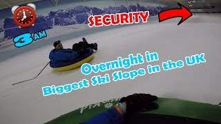 OVERNIGHT IN BIGGEST INDOOR SKI SLOPE IN ENGLAND *ILLEGALLY*