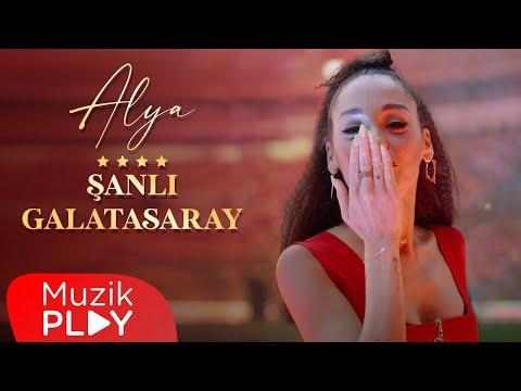 Alya – Şanlı Galatasaray (Official Lyric Video)