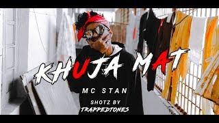 MC ST∆N - KHUJA MAT | OFFICIAL MUSIC | 2K19