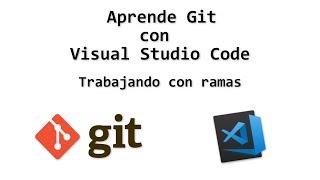 Visual Studio Code y #Git: Trabajando con ramas 🔥