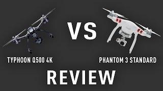 REVIEW: DJI Phantom 3 Standard VS Yuneec Typhoon Q500 4k