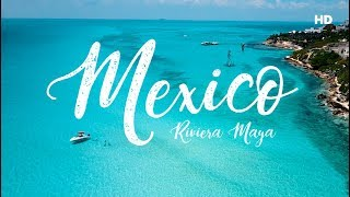 Mexico 2017 - The best of Riviera Maya (HD)