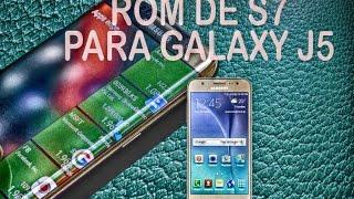 ROM DE GALAXY S7 PARA J5 (100 FUNCIONAL)