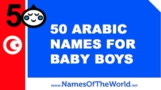 50 Arabic names for baby boys - the best names for your baby