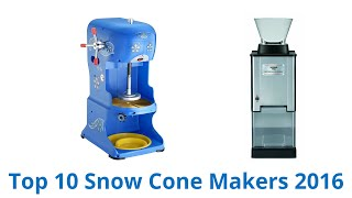 10 Best Snow Cone Makers 2016