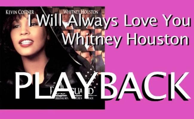 I Will Always Love You Whitney Houston Playback Karaoke
