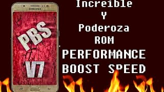 Increible ROM v7.1 PERFORMANCE BOOST SPEED samsung J5