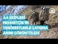 AA ekipleri Mehmetçik'in teröristlerle çatışma anını görüntüledi