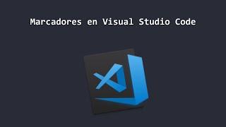 Como poner marcadores en Visual Studio Code