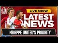 MBAPPE, MORATA, GRIEZMANN LATEST! MAN UNITED TRANSFER NEWS