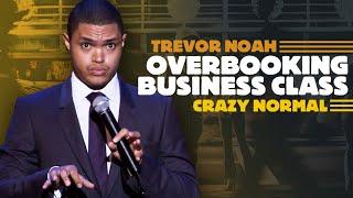 ″Overbooking Business Class″ - Trevor Noah - (Crazy Normal)