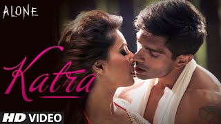 OFFICIAL: 'Katra Katra - Uncut' Song | Alone | Bipasha Basu | Karan Singh Grover