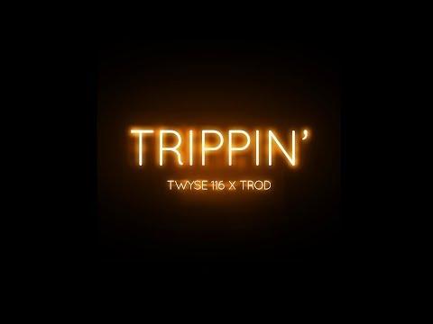 Twyse 116 feat. Trod - Trippin (Official Lyrics/Lyric Video)