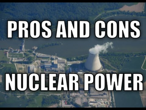 Pros And Cons Of Nuclear Power Youtube
