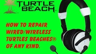 How To Repair Turtle Beaches of Any Kind