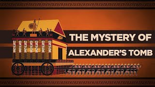 Why were Alexander's Body and Tomb So Important? (PART I)