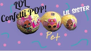 GOLD BALL FOUND! LOL surprise Confetti pop ULTRA RARE doll series 3 with Pet and lil sister
