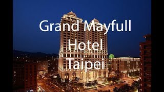Grand Mayfull Hotel Taipei Taiwan Review