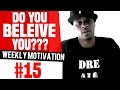 Do YOU Believe YOU??? Confidence Tips Crossover: Weekly Motivation #15 | Dre Baldwin
