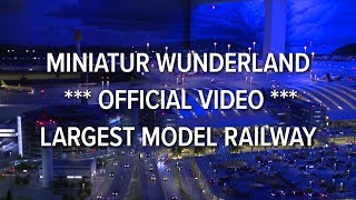 Miniatur Wunderland *** official *** largest model railway / railroad of the world