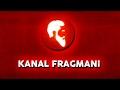KANAL FRAGMANI I Kanal İsmi Değişti