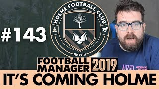 HOLME FC FM19 | Part 143 | MRS WEARMOUTH | Football Manager 2019