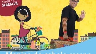 Menina do cabelo crespo (música infantil) - Marcelo Serralva