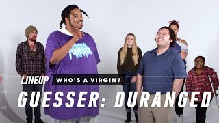 People Guess Who's a Virgin from a Group of Strangers (Duranged) | Lineup | Cut