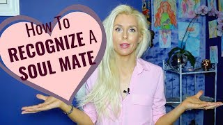How To RECOGNIZE A SOULMATE Connection