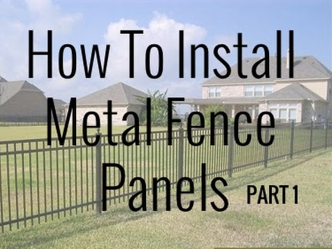 How To Install Metal Fence Panels Part 1  DIY  YouTube
