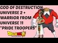 Universe 2 God of Destruction Revealed + Pride Troopers