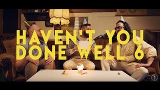 Haven't You Done Well 6: $30 Bottle of Wine - Trendy Ep05