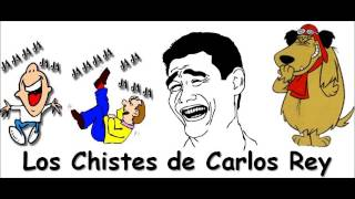 Chistes de Carlos Rey Parte 1