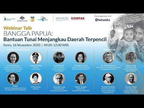 """Webinar Talk """"Bangga Papua : Bantuan Tunai Menjangkau Daerah Terpencil"""""""