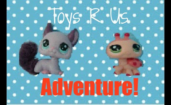 Lps Toys R Us Adventure Youtube