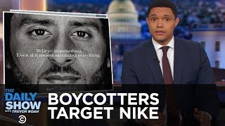 Boycott Season Hits Nike, The New Yorker and Ryan Gosling | The Daily Show