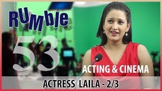 Rumble.53: Actress Laila - Men are chicken, they put up a bravado face - 2/3