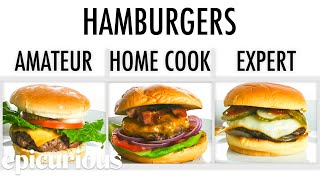 4 Levels of Hamburgers: Amateur to Food Scientist | Epicurious