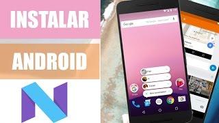 Instalar Android 7.0 / 7.1 Nougat | Actualizar Android Última versión