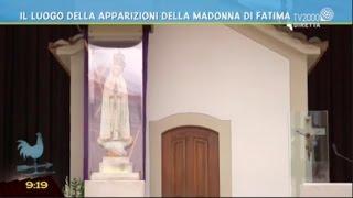 Il luogo delle Apparizioni della Madonna di Fatima