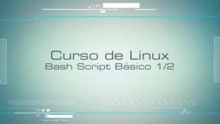 Curso de Linux 8/60 - Shell Script Básico I