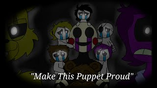 ″Make This Puppet Proud″ - FNAF Animation (Song by Adam Hoek)