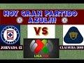 HOY GRAN PARTIDO AZUL!!! CRUZ AZUL VS PUMAS JORNADA-15 LIGA MX 2019