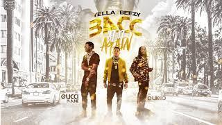 Yella Beezy, Quavo, & Gucci Mane - ″Bacc at it Again″