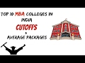 Top 10 MBA colleges in India 2018 | cutoffs | annual average packages