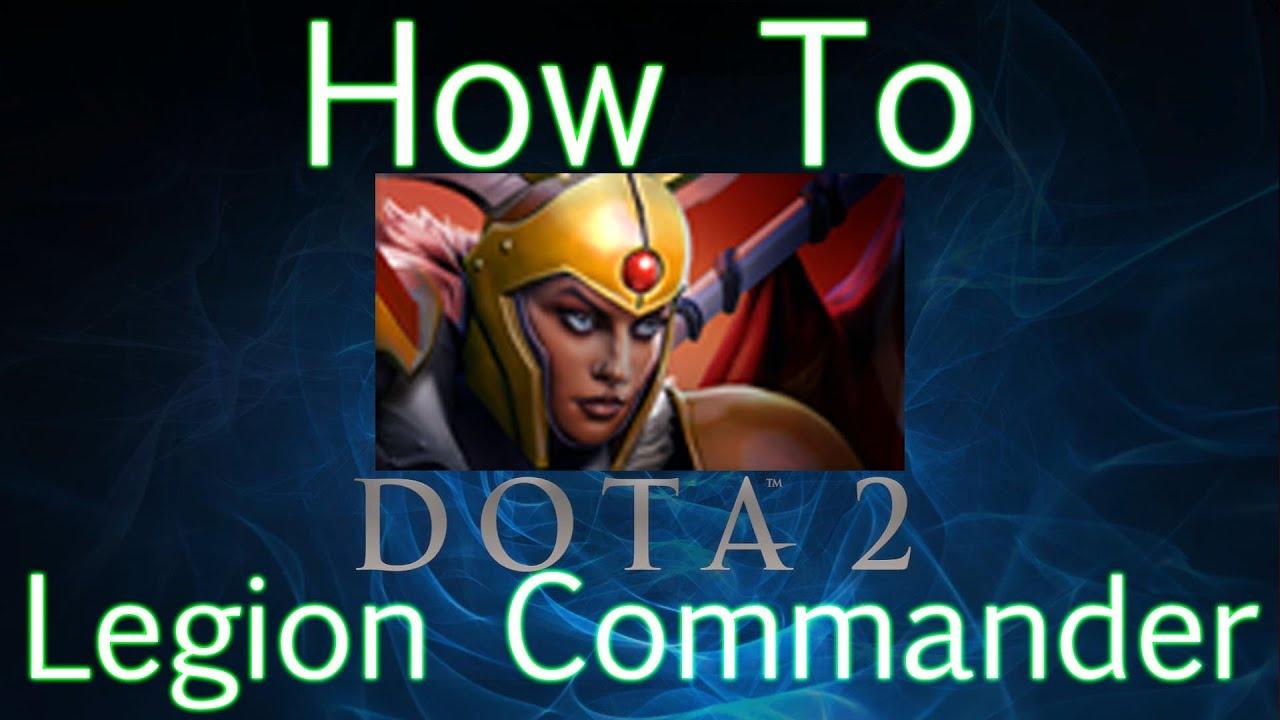 Legion Commander Build Guide Dota 2 How To Command A Dota