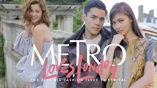 #MetroLovesLondon September 2016 Big Fashion Special Starring Kim Chiu, Xian Lim and Andi Eigenmann