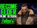 Fallout 4 Cut Content - Become Elder of the Brotherhood - Blind Betrayal Alternate Ending Restored